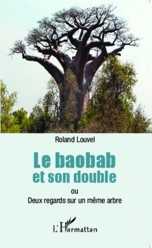 Le Baobab et son double ou deux regards sur un même arbre - l'harmattan - 9782343050218
