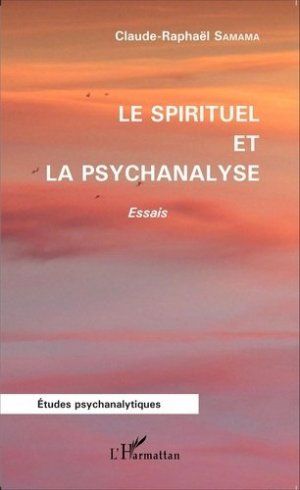 Le spirituel et la psychanalyse - l'harmattan - 9782343057163 -