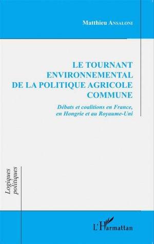 Le tournant environnemental de la politique agricole commune - l'harmattan - 9782343059068 -