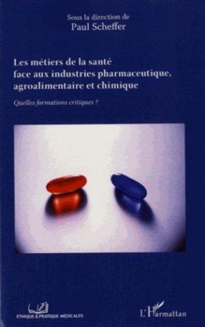Les métiers de la santé face aux industries pharmaceutique, agroalimentaire et chimique - l'harmattan - 9782343059327 - https://fr.calameo.com/read/005370624e5ffd8627086