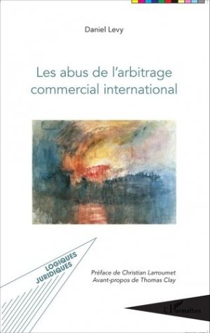 Les abus de l'arbitrage commercial international - l'harmattan - 9782343062808 -
