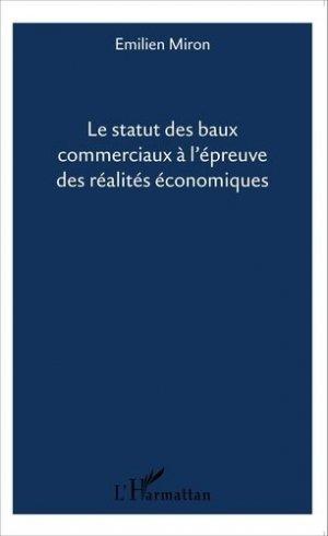 Le statut des baux commerciaux à l'épreuve des réalités économiques - l'harmattan - 9782343069098 -