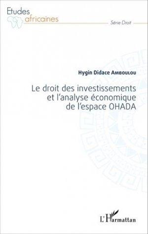 Le droit des investissements et l'analyse économique de l'espace OHADA - l'harmattan - 9782343069272 -