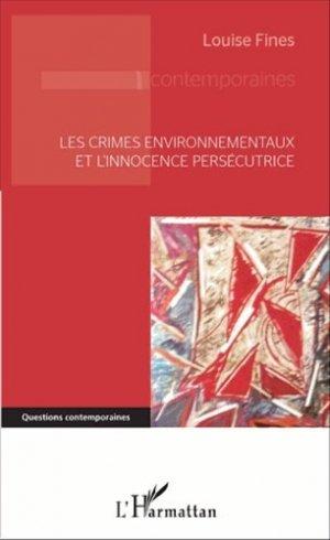 Les crimes environnementaux et l'innocence persécutrice - L'Harmattan - 9782343079028 -