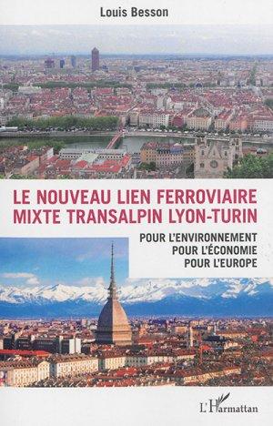 Le nouveau lien ferroviaire mixte transalpin Lyon-Turin - l'harmattan - 9782343082356 -