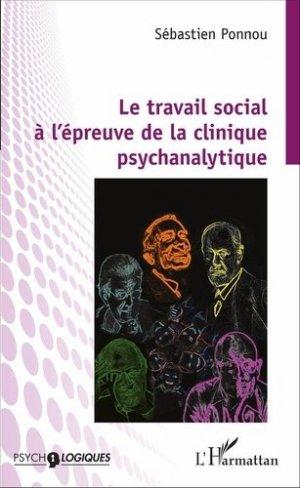 Le travail social à l'épreuve de la clinique psychanalytique - l'harmattan - 9782343098661 -