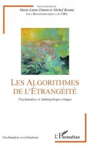 Les algorithmes de l'étrangéité. Psychanalyse et anthropologie critique - l'harmattan - 9782343107165 -