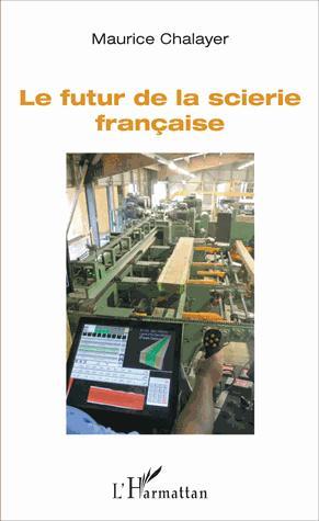 Le futur de la scierie française - l'harmattan - 9782343112428 -