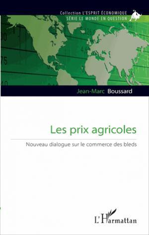 Les prix agricoles : nouveau dialogues sur le commerce des bleds - l'harmattan - 9782343112466 -