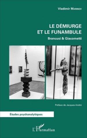 Le démiurge et le funambule. Brancusi & Giacometti - l'harmattan - 9782343118376 -