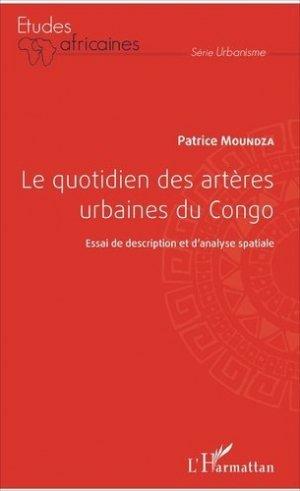 Le quotidien des artères urbaines du Congo. Essai de description et d'analyse spatiale - l'harmattan - 9782343118918 -