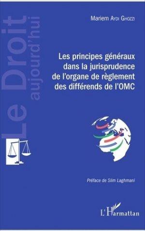 Les principes généraux dans la jurisprudence de l'organe de règlement des différends de l'OMC - l'harmattan - 9782343120799 -