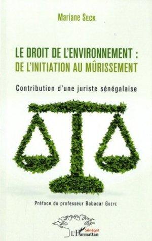 Le droit de l'environnement : de l'initiation au mûrissement. Contribution d'une juriste sénégalaise - L'Harmattan - 9782343146737 -
