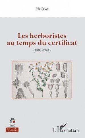 Les herboristes au temps du certificat (1803-1941) - l'harmattan - 9782343166483 -