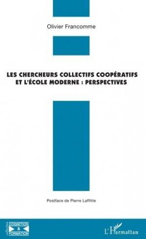 Les chercheurs collectifs coopératifs et l'école moderne - l'harmattan - 9782343176772 -