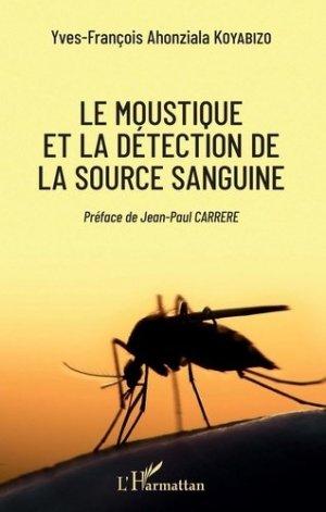 Le moustique et la détection de la source sanguine - l'harmattan - 9782343176864 -