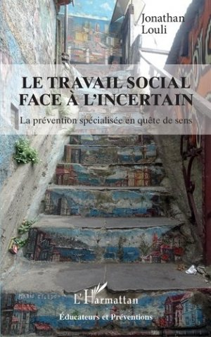 Le travail social face à l'incertain - l'harmattan - 9782343187594 -