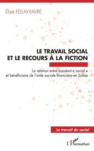 Le travail social et le recours à la fiction - l'harmattan - 9782343188171 -