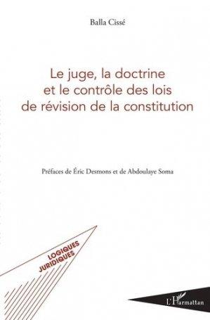 Le juge, la doctrine et le contrôle des lois de révision de la constitution - l'harmattan - 9782343191584 -