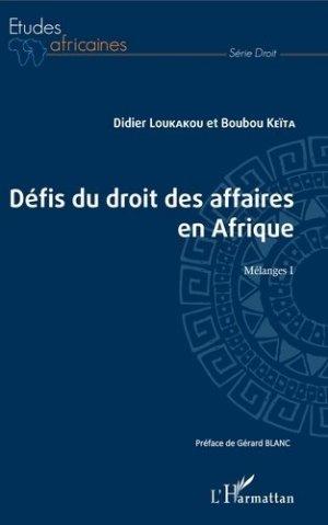 Les défis du droit des affaires en Afrique. Mélanges I - l'harmattan - 9782343191942 -
