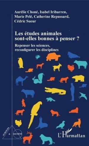 Les études animales sont-elles bonnes à penser ? - l'harmattan - 9782343192765 -