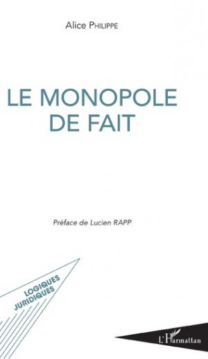 Le monopole de fait - l'harmattan - 9782343194103 -