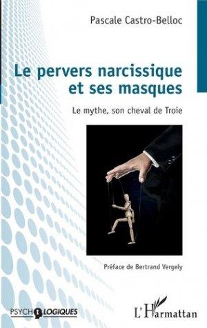 Le pervers narcissique et ses masques. Le mythe, son cheval de Troie - l'harmattan - 9782343196152 -