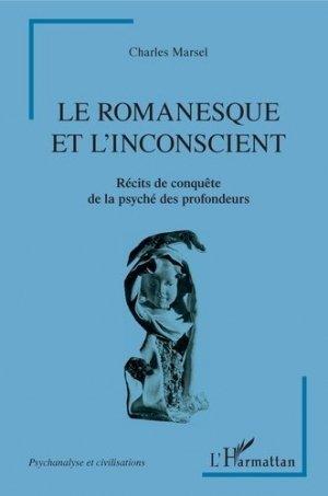 Le romanesque et l'insconscient - l'harmattan - 9782343197272 -
