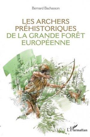Les archers préhistoriques de la grande forêt européenne - l'harmattan - 9782343198866 -