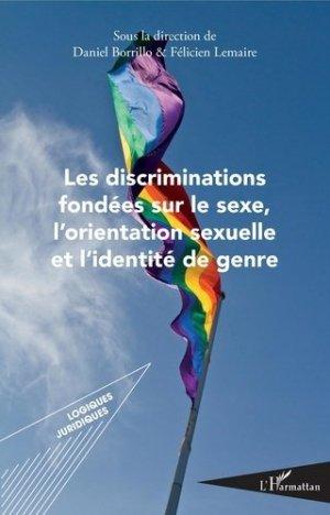 Les discriminations fondées sur le sexe, l'orientation sexuelle et l'identité de genre - l'harmattan - 9782343199238 -