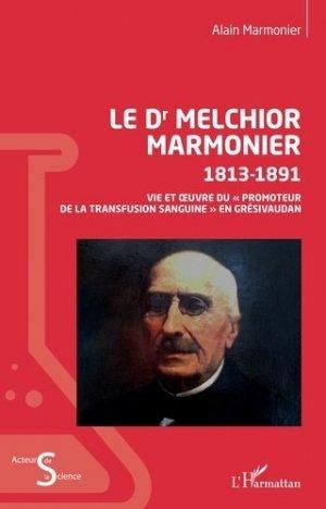 Le Dr Melchior Marmonier 1813-1891 - l'harmattan - 9782343203911 -