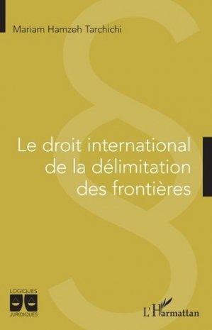 Le droit international de la délimitation des frontières - l'harmattan - 9782343219455 -