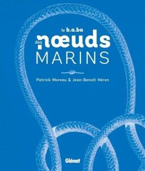 Le b.a.ba des noeuds marins. Avec un bout détachable - Glénat - 9782344015131 -