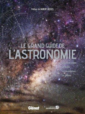 Le grand guide de l'astronomie-atlas -9782344021217