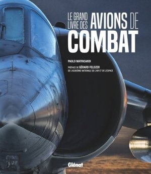 Le grand livre des avions de combat-atlas -9782344021255