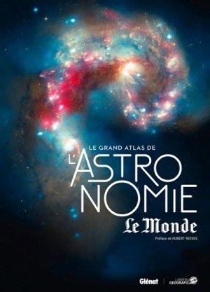 Le grand atlas de l'Astronomie - glenat - 9782344025413 -