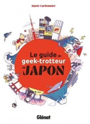 Le Guide du Geek-Trotteur au Japon - Glénat - 9782344029855 -