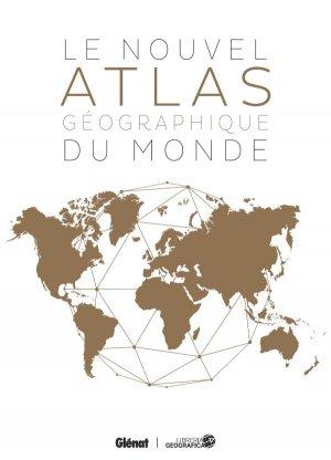 Le Nouvel atlas géographique du monde - editions atlas - 9782344030318 -