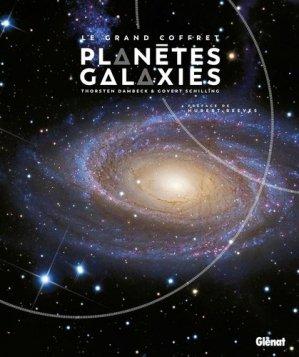 Le grand coffret planètes et galaxies - glénat - 9782344039847 -