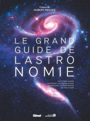 Le grand guide de l'astronomie - Glénat - 9782344047262 -