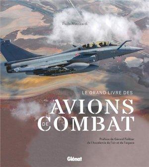 Le grand livre des avions de combat - glénat - 9782344047941 -
