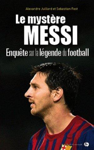 Le mystère Messi - Jean-Claude Gawsewitch - 9782350133119 -