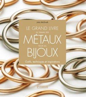 Le grand livre du travail des métaux pour les bijoux - pyramyd - 9782350173108 -