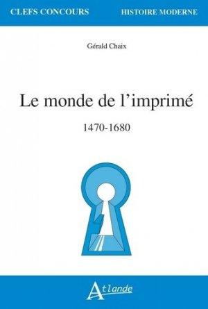 Le monde de l'imprimé, 1470-1680 - atlande - 9782350306643 -