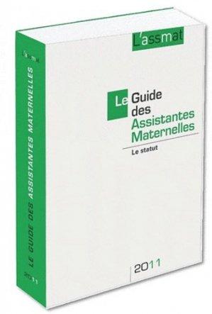 Le guide des assistantes maternelles 2011. Le statut, 14e édition - Martin Media - 9782350581422 -