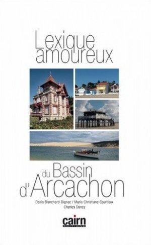 Lexique amoureux du Bassin d'Arcachon - cairn - 9782350685571