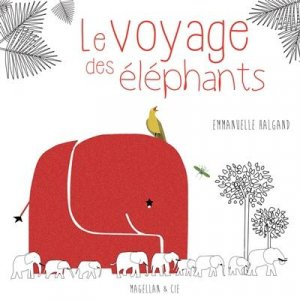 Le voyage des éléphants - magellan et cie - 9782350745787 -