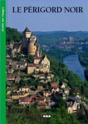 Le Périgord noir - MSM (Editions) - 9782350800912 -