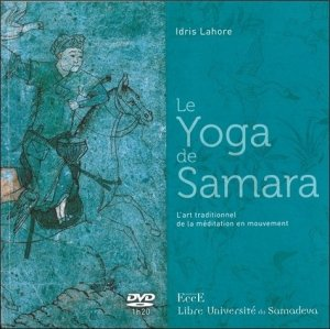 Le Yoga de Samara. L'art traditionnel de la méditation en mouvement, avec 1 DVD - EccE - 9782351952474 -