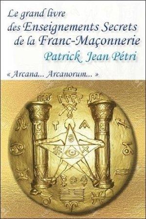 Le grand livre des Enseignements Secrets de la Franc-Maçonnerie. Arcana... Arcanorum - EccE - 9782351953570 -